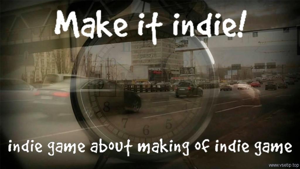 Make it indie! (Steam key/Region free)