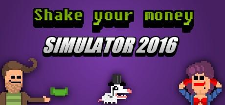 Shake Your Money Simulator 2016 (Steam key/Region free)