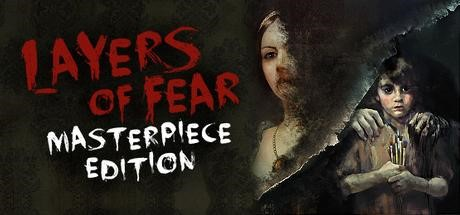 Layers of Fear - Masterpiece Edition