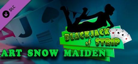 Blackjack of Strip ART Snow Maiden (Steam key) DLC