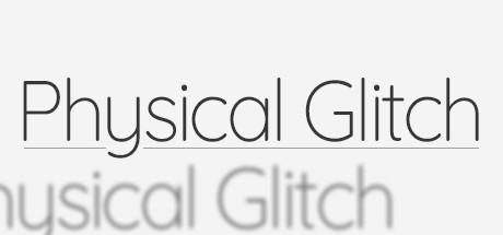 Physical Glitch (Steam key/Region free)