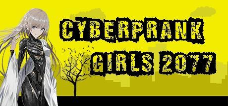 Cyberprank Girls 2077 (Steam key/Region free)