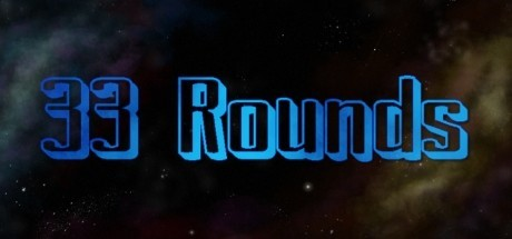 33 Rounds (Steam key/Region free)