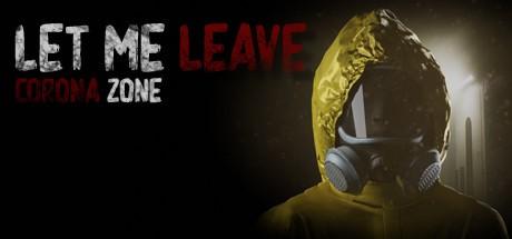 Let me leave corona zone (Steam key/Region free)