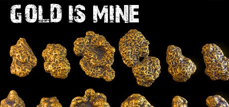 GOLD IS MINE (Steam key/Region free)