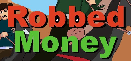 Robbed Money (Steam key/Region free)