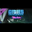 CITIES SKYLINES — DLC AFTER DARK (Steam Key/Ru/CIS)