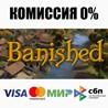 Banished (Steam | RU) - ?? КАРТЫ 0%