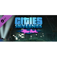 CITIES SKYLINES : AFTER DARK  DLC(Steam Ключ)