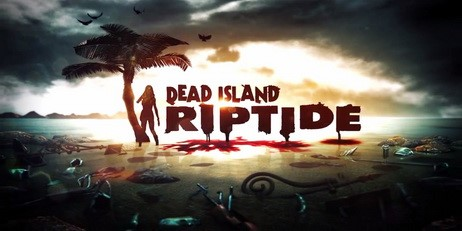Dead Island Riptide - Steam ключ