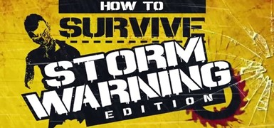 How to Survive - Storm Warning Edition (Steam Gift/CIS)