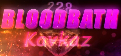 Bloodbath Kavkaz ( Steam Key / Region Free ) + ПОДАРКИ