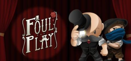 Купить Foul Play (Steam Gift RU+CIS)