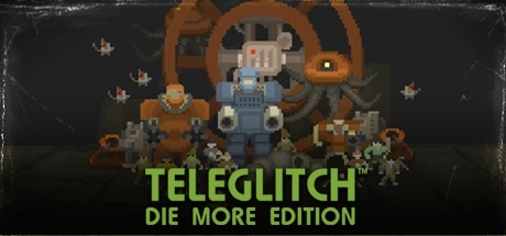 Купить Ключ Teleglitch: Die More Edition [Steam Key ROW]