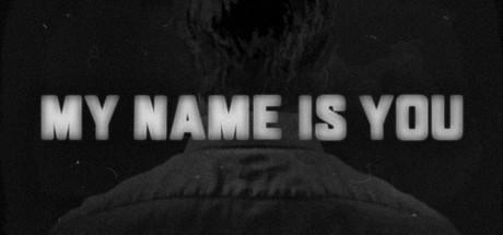 Купить My Name is You (Steam RU CIS*)