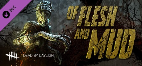 Купить Dead by Daylight - Of Flesh and Mud Steam RU