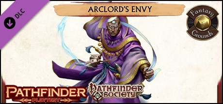 Купить Fantasy Grounds - Pathfinder Society Playtest Scenario #3: Arclord`s Envy (PFRPG2)