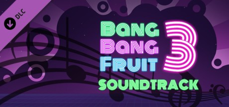 Купить Bang Bang Fruit 3 - Soundtrack