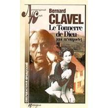 Bernard Clavel - Le tonnere de Dieu qui m'emporte