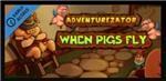 Adventurezator: When Pigs Fly - Steam Key Region Free