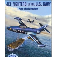 Jet Fighters of the U.S.Navy. Part I - Early Designs