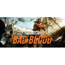 Dying Light: Bad Blood (Steam | Region Free)