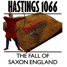 Hasting 1066 The fall of saxon England