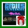 Cities Skylines - After Dark DLC - Steam RU-CIS-UA