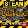 BANISHED (STEAM GIFT | RU+CIS)