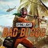 Dying Light: Bad Blood (Steam) ? REGION FREE/GLOBAL +??