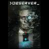 ? >observer_ Xbox One & Xbox Series X|S ключ